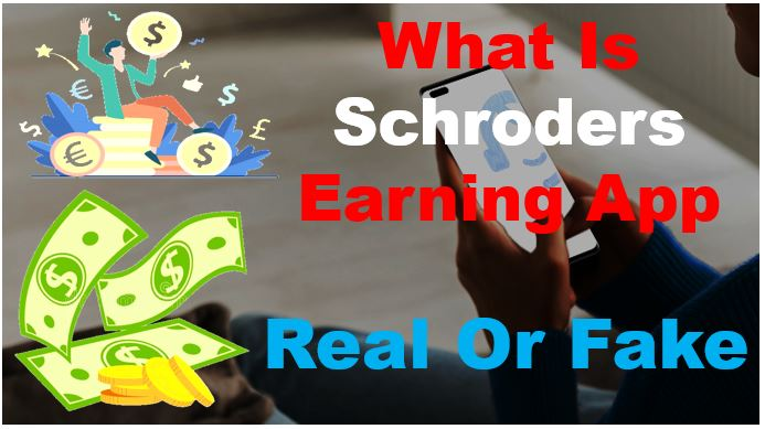 real or fake, safe or not, schroders app, schroders app real or fake, schroders earning app, schroders earning app is real or fake